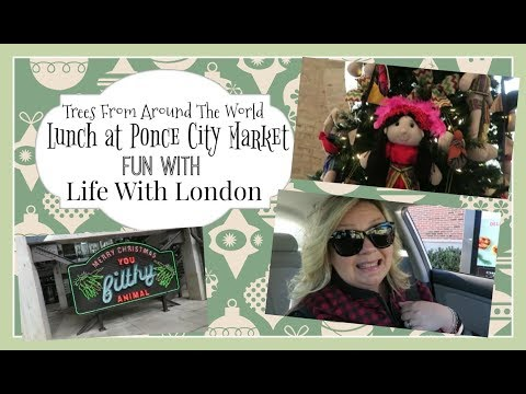 Christmas Around The World & Lunch At Ponce City Market | December 2017