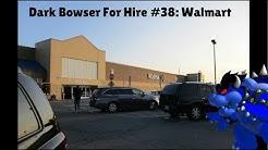 Dark Bowser For Hire #38: Walmart