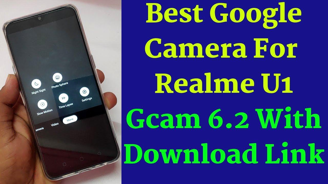 Best GCAM For Realme U1 |Google Camera Test On realme U1|6 2 Gcam For  Realme U1|Realme U1 Gcam 6 2