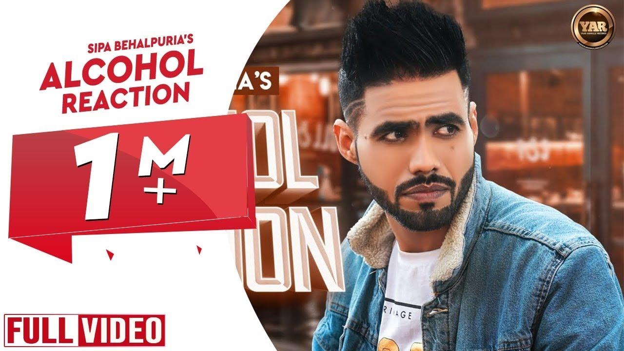 Alcohol Reaction | Sipa Behalpuria | Official Music Video | Latest Punjabi  Songs 2019