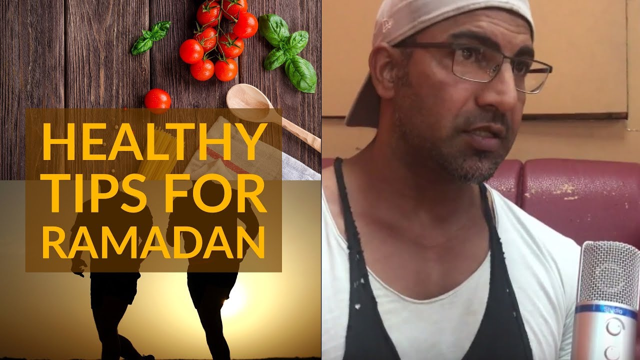 How To Eat Healthy & Get Fit During Ramadan