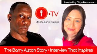 O•TV Mindful Conversations • The Barry Alston Story