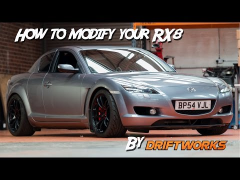 How to modify your Mazda RX8 by Driftworks