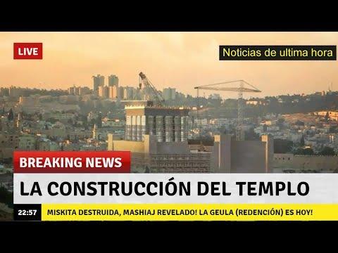 Ultima hora | La construcción del Templo