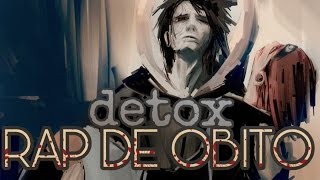 RAP DE OBITO UCHIHA (Naruto) | Detox (2017)