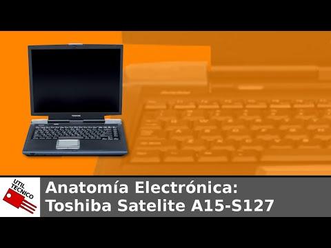 Anatomía electrónica #001. Toshiba Satelite A15-S127