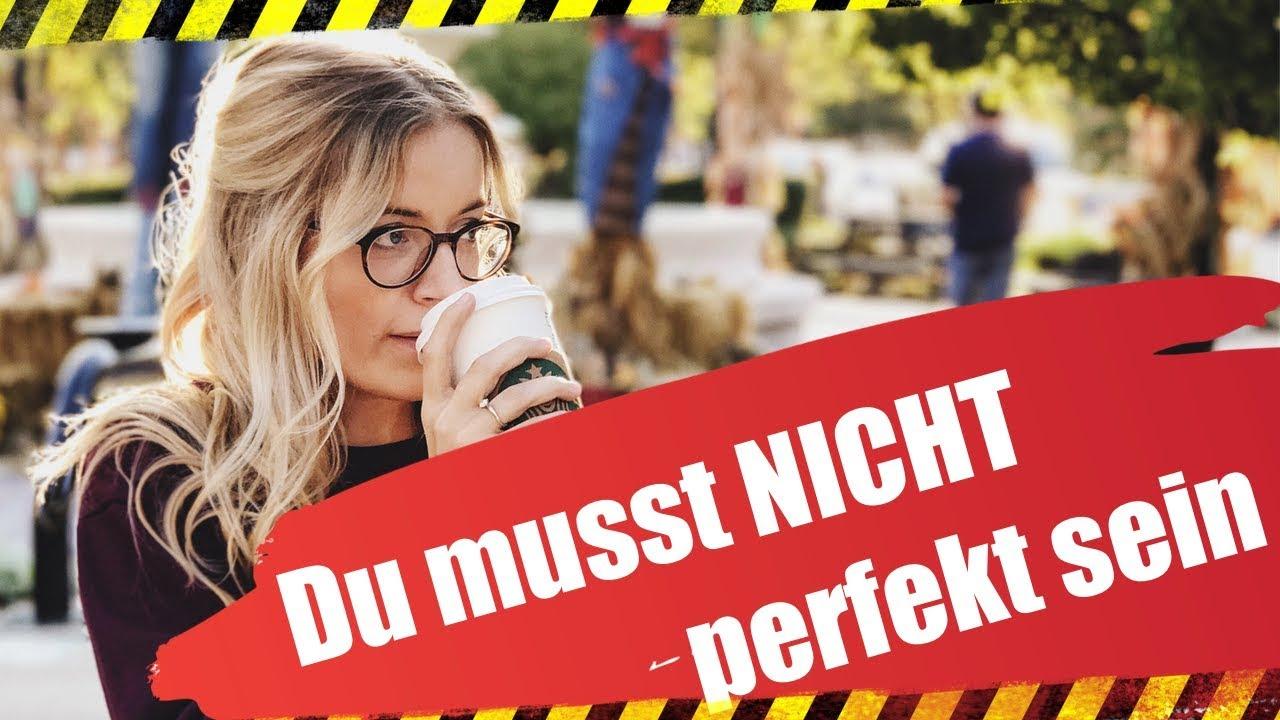 Du musst nicht perfekt sein? - YouTube