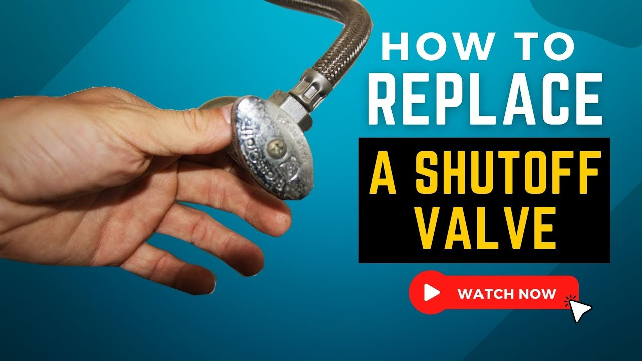 How To Replace A Water Shut Off Valve You