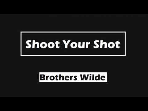 Brothers Wilde - Shoot Your Shot (Audio)