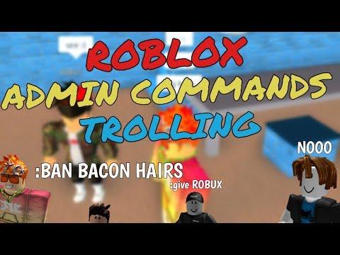 ROBLOX ADMIN COMMANDS TROLLING OK