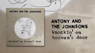 Antony and the Johnsons - Knockin' On Heaven's Door (Official Audio)