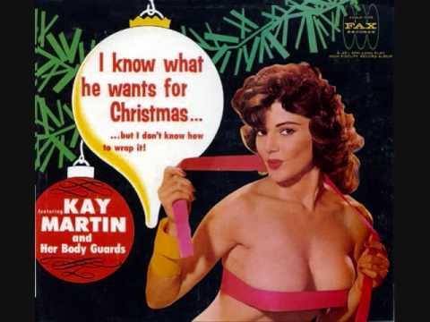 I Know What You Want For Christmas - Kay Martin & Her Bodyguards