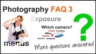 Photography Tips - FAQ 3