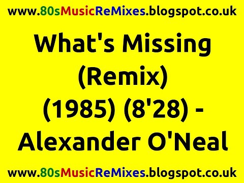 What's Missing (Remix) - Alexander O'Neal   80s Club Mixes   80s Club Music   80s Dance Music