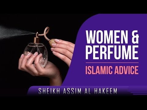 Women & Perfume - Islamic Advice ᴴᴰ ┇ Must Watch ┇ by Sheikh Assim Al Hakeem  ┇ TDR Production ┇