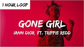 iann dior - Gone Girl ft. Trippie Redd (1 HOUR LOOP)