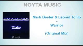 Mark Bester & Leonid Tofilo - Warrior (Original Mix)