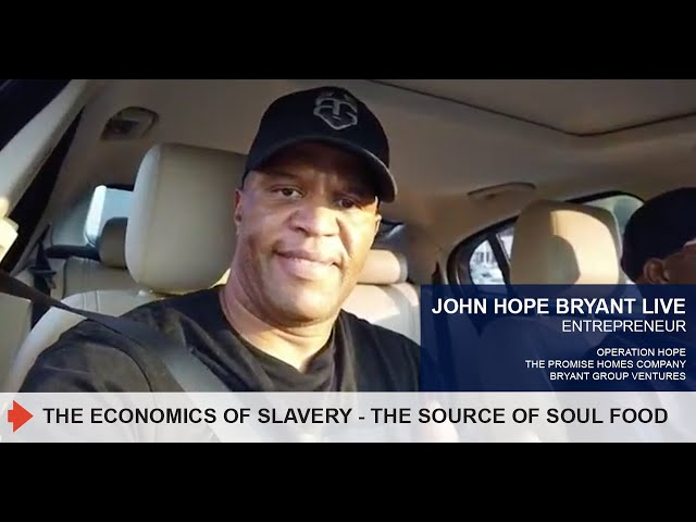 THE ECONOMICS OF SLAVERY - THE SOURCE OF SOUL FOOD