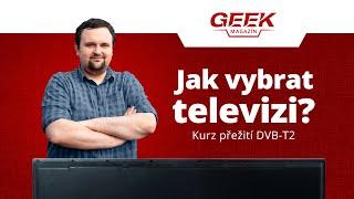 Jak vybrat nejlepší televizi? (2019)   DVB-T2   CZC.cz