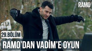 Ramo'dan Vadim'e Oyun   Ramo 29.Bölüm