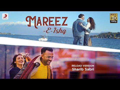 Mareez-e-ishq Reload Version  Sharib & Toshi Feat. Sharib  Latest Love Song 2020