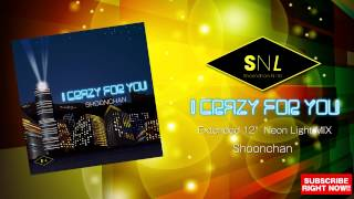 "Shoonchan-I Crazy For You(EXTENDED 12"" NEON LIGHT MIX)"