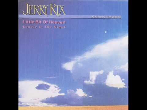 JERRY RIX  LITTLE BIT OF HEAVEN 1989