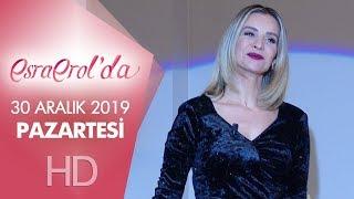 Esra Erol'da 30 Aralık 2019 | Pazartesi