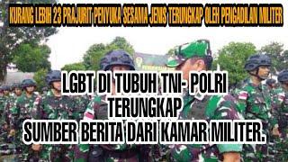 LGBT DILINGKUNGAN TNI - POLRI
