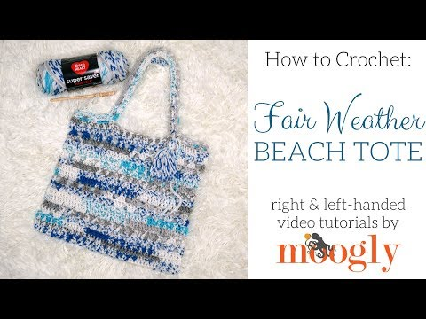 How to Crochet: Fair Weather Beach Tote (Left Handed)