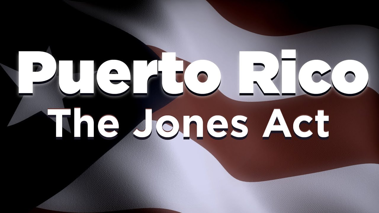 What is the Jones Act, and why does Puerto Rico want it gone?