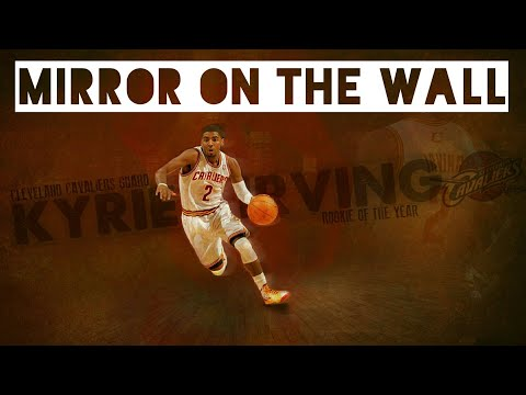 Kyrie Irving mix mirror on the wall
