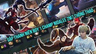 Gầy Gặp Ngay Phải Thanh Niên Boy 1 Champ Nidalee 2m7 Thông Thạo và Cái Kết | Gầy Best Leesin