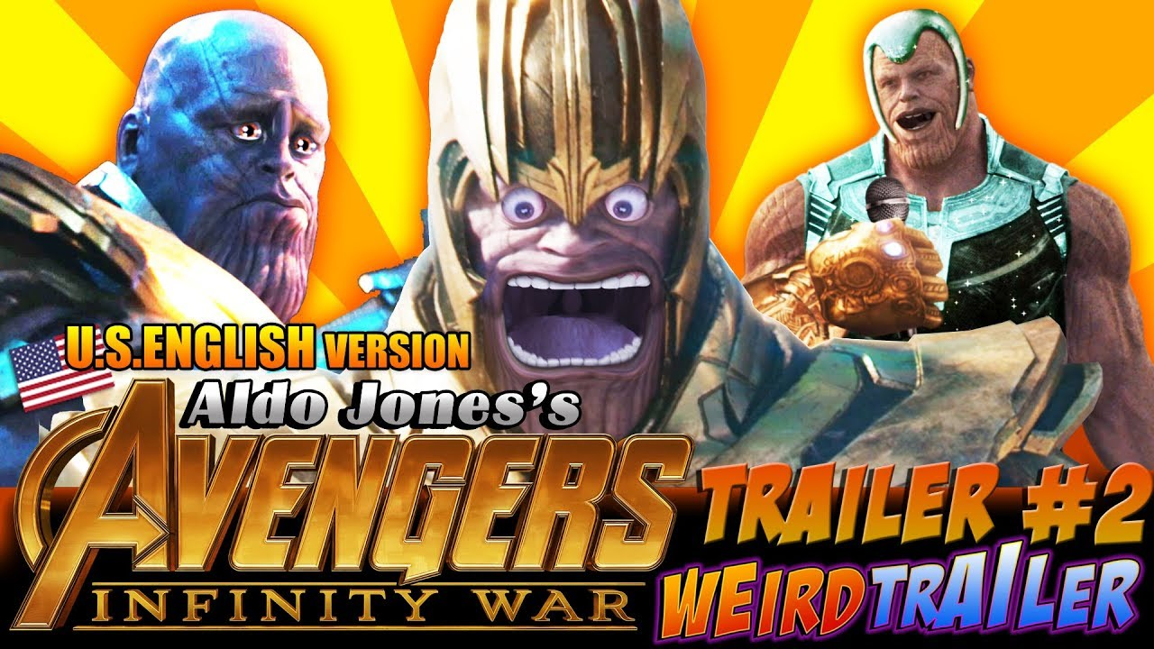 AVENGERS INFINITY WAR Weird Trailer #2| FUNNY SPOOF PARODY by Aldo Jones