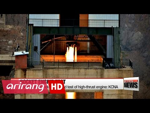 North Korea says it conducted high-thrust engine test