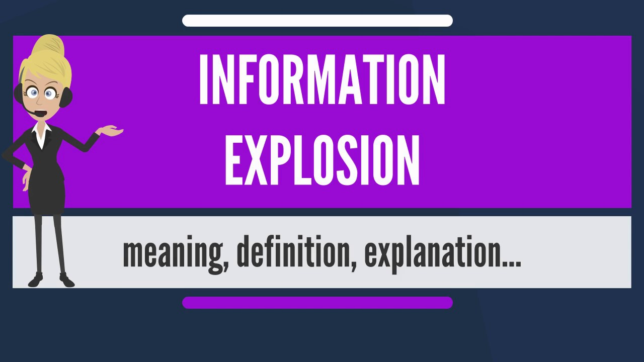 What Does INFORMATION EXPLOSION Mean?