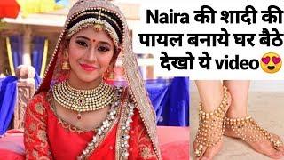Naira/Shivangi Joshi Wedding Anklets making at home||Yeh Rishta Kya Kehlata Hai