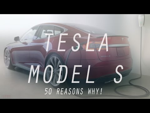 50+ REASONS TESLA Model S SHOULD BE YOUR NEXT CAR!