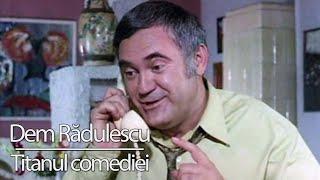 Dem Radulescu  - Titanul comediei romanesti
