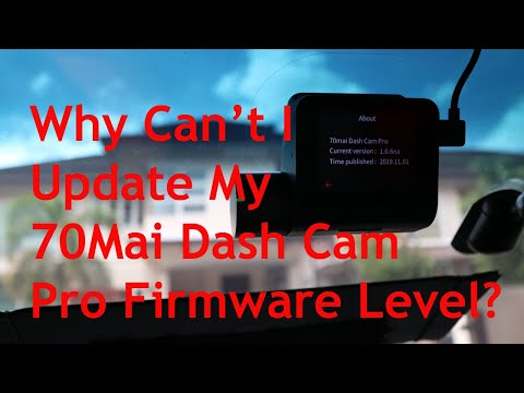 Big Frustrations With The 70Mai Dash Cam Pro Firmware Update Process