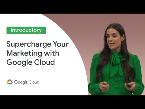 Supercharge Your Marketing With Google Cloud (Cloud Next '19 UK)