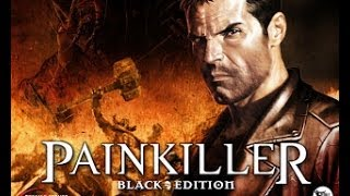 Painkiller Black Edition Cap 1 Ep 1 HD Walkthrough Gameplay No Commentary