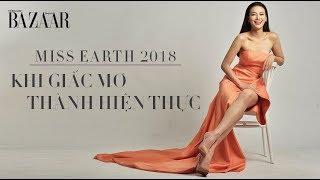 Miss Earth Nguyễn Phương Khánh: Khi giấc mơ thành hiện thực - PEOPLE   HARPER'S BAZAAR VIETNAM