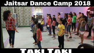Jaitsar Dance camp 2018 | Taki Taki kids Dance choreography | Tstar dance studio