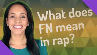 What does FN mean in rap?