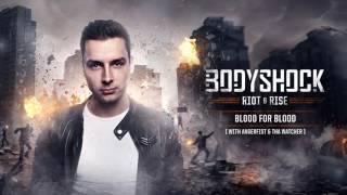 Bodyshock & Angerfist ft. Tha Watcher - Blood For Blood