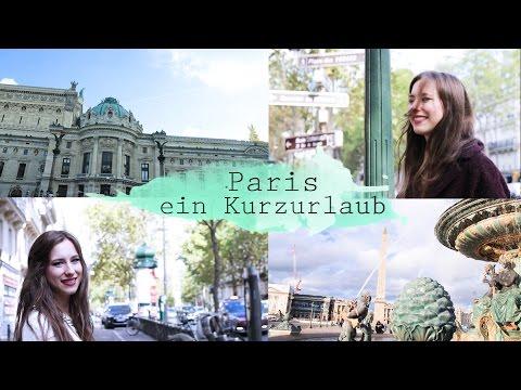 Paris Tipps: ein Kurzurlaub.
