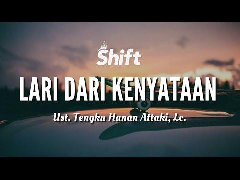 """""""Lari Dari Kenyataan"""" - Ust. Tengku Hanan Attaki, Lc. Mp3"""