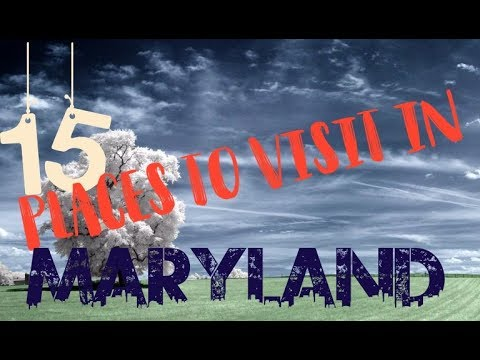 Top 15 Awesome Places To Visit in Maryland