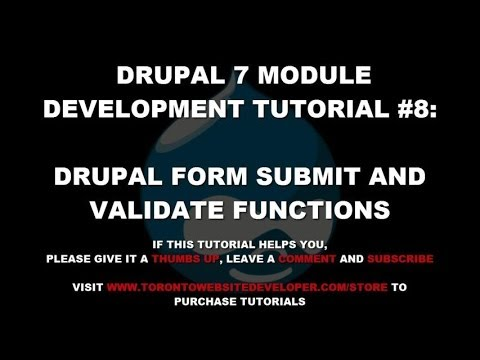 Drupal 7 Module Development Tutorial #8: Drupal Form Submit and Validate Functions